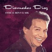 Entre El Bien y El Mal by Diomedes Diaz