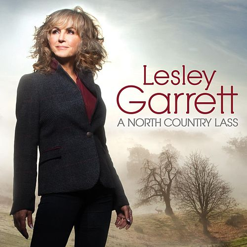 A North Country Lass by Lesley Garrett