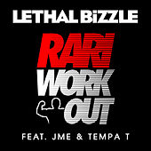 Rari WorkOut by Lethal Bizzle