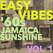 Easy Vibes: '60s Jamaica Sunshine Vol. 1 by Various Artists