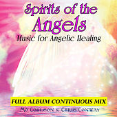 Spirits of the Angels: Music for Angelic Healing by Chris Conway