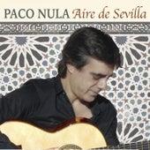 Aire de Sevilla - Single by Paco Nula