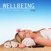 Wellbeing: The Best Wellness Songs 2015 for Meditation, Relaxation, Massage, Yoga, Reiki by Wellness