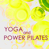 Yoga & Power Pilates – Amazing World Music for Different Types of Yoga, Yoga Classes & Meditation, Chill Out Music for Power Pilates by Various Artists