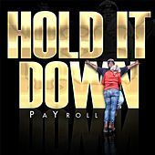 Hold It Down by PaYroll