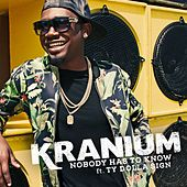Nobody Has To Know (feat. Ty Dolla $ign) by Kranium