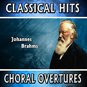 Johannes Brahms: Classical Hits. Choral Overtures by Orquesta Lírica Bellaterra