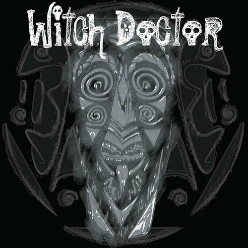 Witch Doctor by Witchdoctor