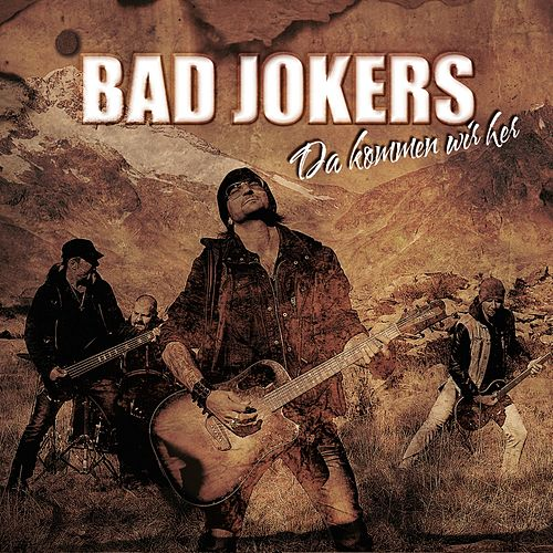 Da kommen wir her by Bad Jokers