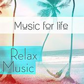 Music for Life: Relax Music by Various Artists