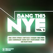 Bang This NYE, Vol. 2 by Various Artists
