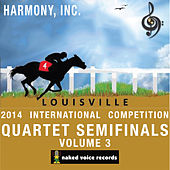 Harmony, Incorporated - 2014 International Convention & Contests - Quartet Semi-Finals Volume 3 by Various Artists