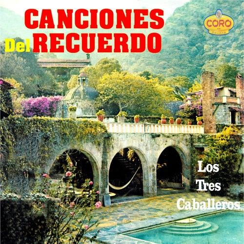 Canciones del Recuerdo los Tres Caballeros by Los Tres Caballeros