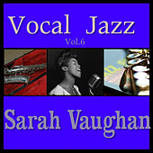 Vocal Jazz Vol. 6 by Sarah Vaughan