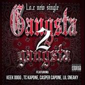 Gangsta 2 Gangsta (feat. Keek Dogg, Tc Kapone, Casper Capone & Lil Sneaky) by L.O.C.