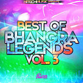 Best of Bhangra Legends, Vol. 3 by Various Artists