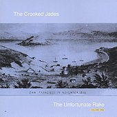 The Unfortunate Rake Vol. 1 by The Crooked Jades