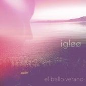 El Bello Verano by Igloo
