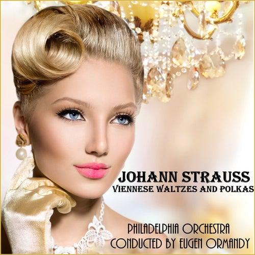 Johann Strauss II: Viennese Waltzes and Polkas by Philadelphia Orchestra