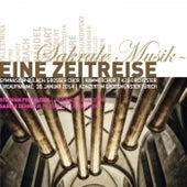 Sakrale Musik - Eine Zeitreise by Grosser Chor des Gymnasiums Bülach, Kammerchor des Gymnasiums Bülach, KZU Orchester