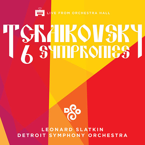 Tchaikovsky: The Six Symphonies by Leonard Slatkin