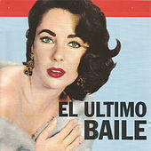 El Ultimo Baile by Various Artists