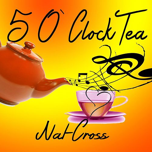 5 o'Clock Tea by Nat Cross