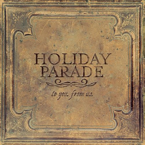 To You, From Us by Holiday Parade