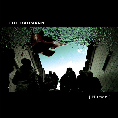 [ Human ] by Hol Baumann
