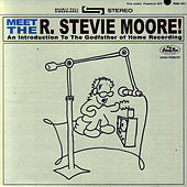 Meet The R. Stevie Moore! by R Stevie Moore