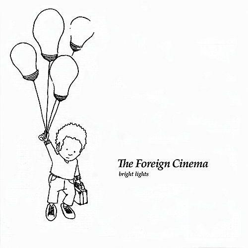 Bright Lights by The Foreign Cinema
