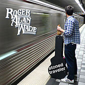 Stoned Traveler by Roger Alan Wade