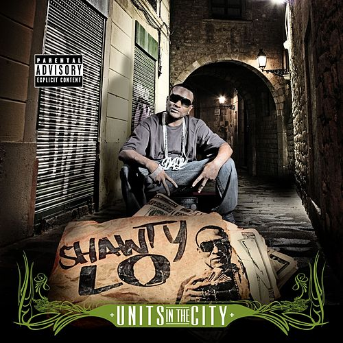 Units In The City by Shawty Lo