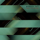 Begin Civil Twilight by Auburn Lull