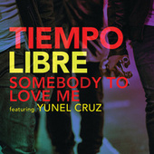 Somebody To Love Me by Tiempo Libre