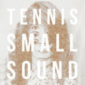 Small Sound by Tennis