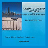 Aaron Copland Vitbsk and other American Piano Trios by The Hartley Trio