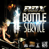 Bottle Service (Lost Keys Riddim) - Single by RDX