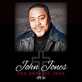 The Book of John (Part 1) by John Jones