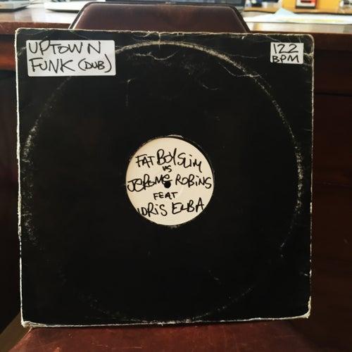 Uptown Funk (Dub) by Fatboy Slim