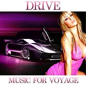 Drive Music, Vol. 3 (Music for Voyage) by Music Factory