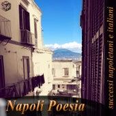 Napoli poesia: successi napoletani e italiani by Various Artists