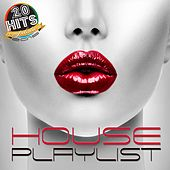 House Playlist (20 Hits Compilation 2015) by Various Artists