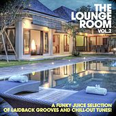 The Lounge Room, Vol. 2 (A Funky Juice Selection of Laidback Grooves and Chill-Out Tunes!) by Various Artists