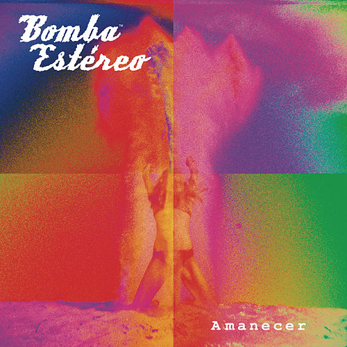 Amanecer by Bomba Estereo