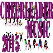 Cheerleader Music 2015 by Various Artists