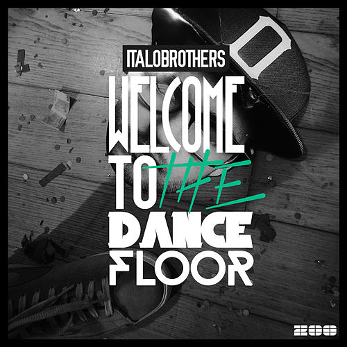 Welcome to the Dancefloor (Remixes) by ItaloBrothers