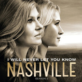 I Will Never Let You Know by Nashville Cast