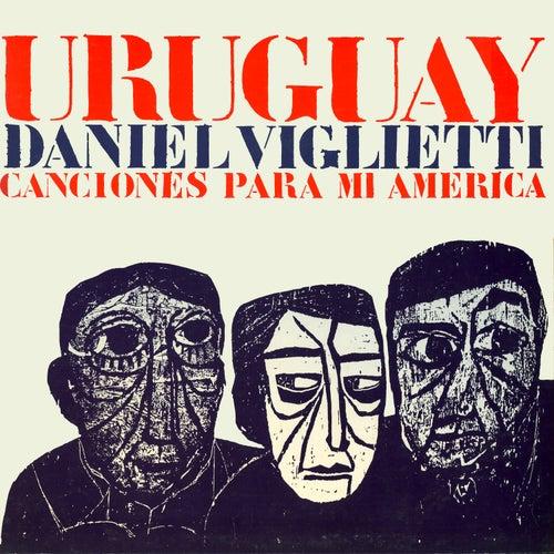 Uruguay. Canciones para Mi América by Daniel Viglietti
