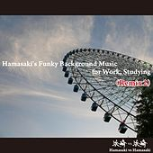 Hamasaki's Funky Background Music for Work, Studying (Remix 2) by Hamasaki